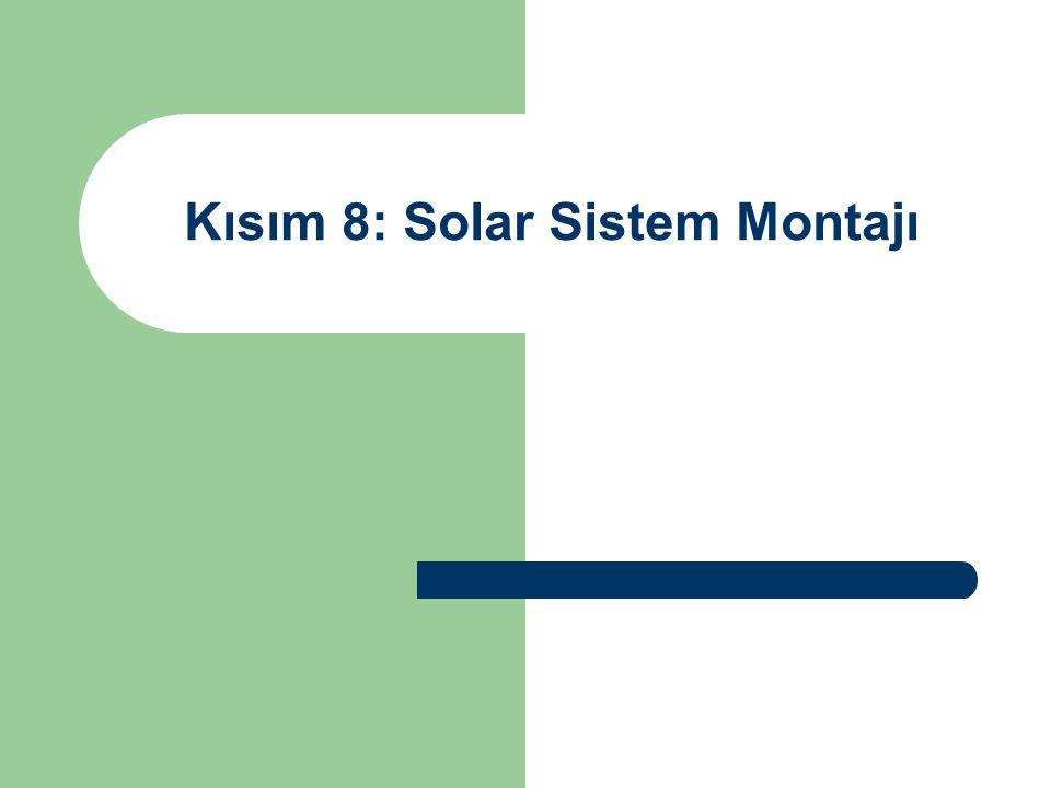 Kısım 8: Solar Sistem Montajı