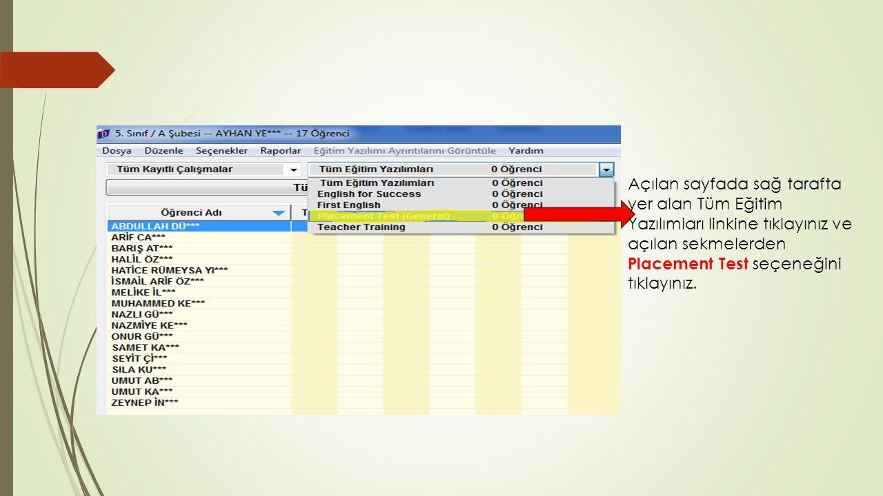 Açılan sayfada sağ tarafta yer alan Tüm Eğitim Yazılımları linkine tıklayınız ve açılan sekmelerden Placement Test seçeneğini tıklayınız.