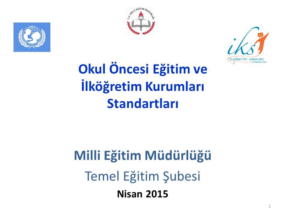 Milli Eğitim Müdürlüğü Temel Eğitim Şubesi Nisan 2015 1 Okul Öncesi Eğitim ve İlköğretim Kurumları Standartları