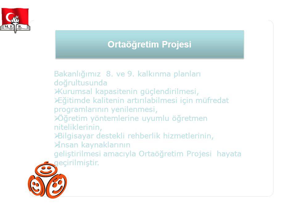 Ortaöğretim Projesi Bakanlığımız 8. ve 9.