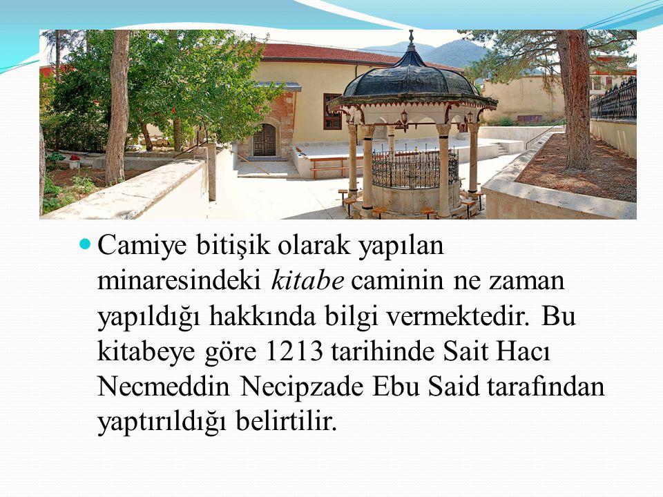 Camiye bitişik olarak yapılan minaresindeki kitabe caminin ne zaman yapıldığı hakkında bilgi vermektedir. Bu kitabeye göre 1213 tarihinde Sait Hacı Ne