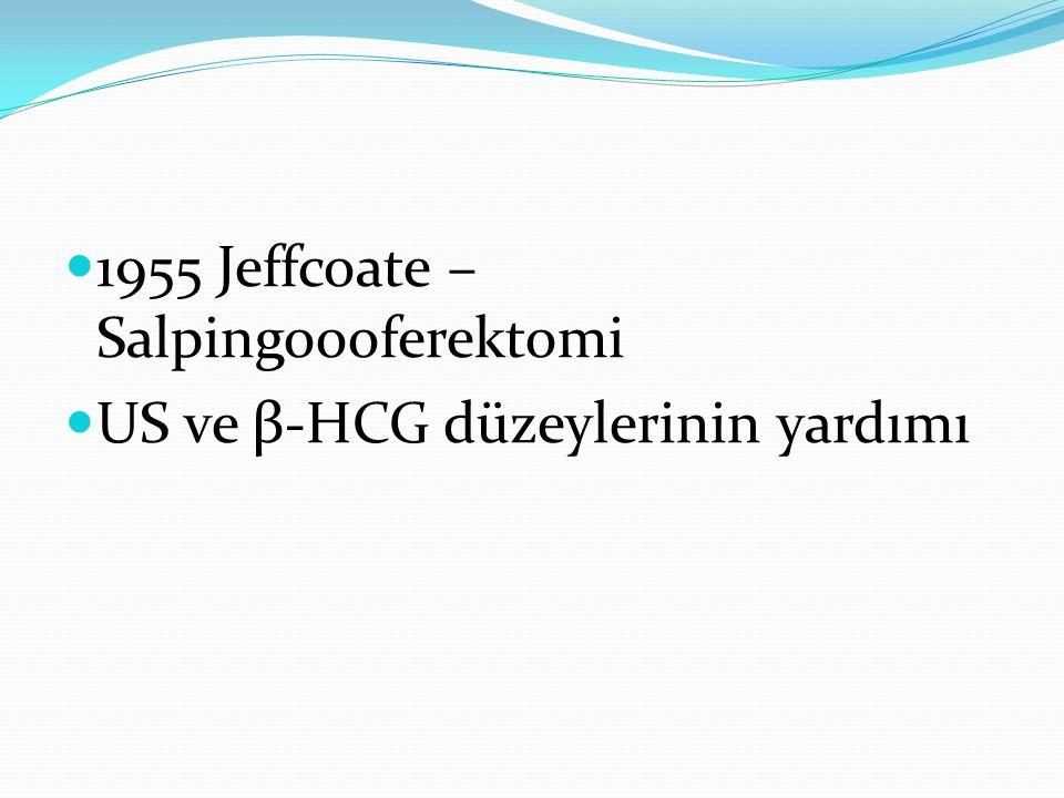 1955 Jeffcoate – Salpingoooferektomi US ve β-HCG düzeylerinin yardımı