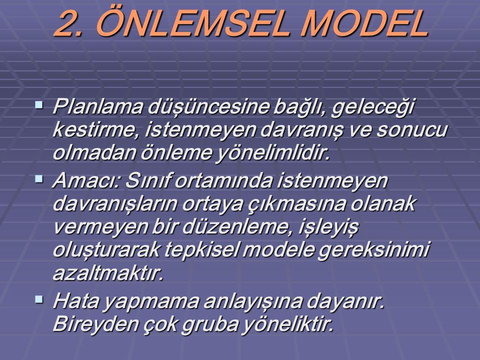 2. ÖNLEMSEL MODEL