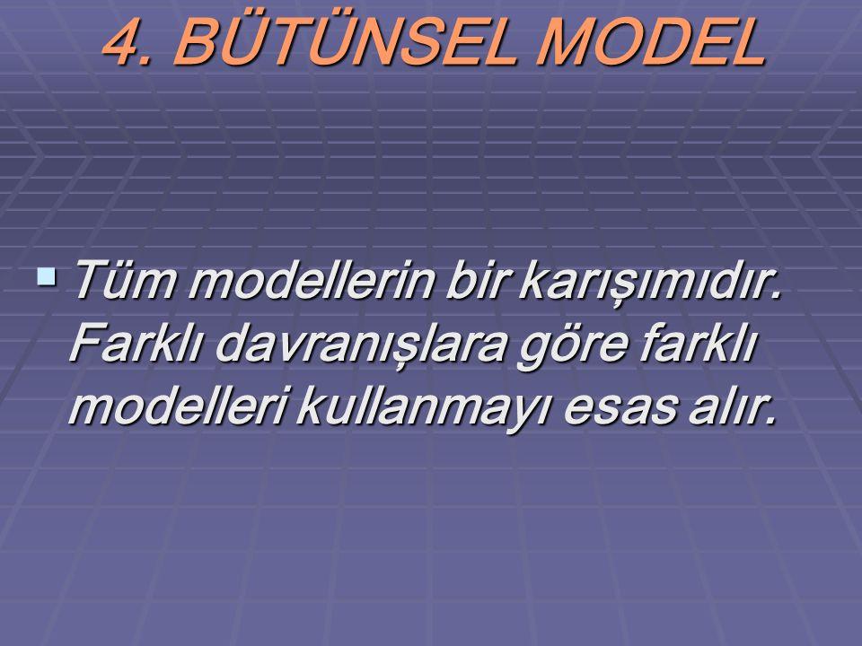 4. BÜTÜNSEL MODEL