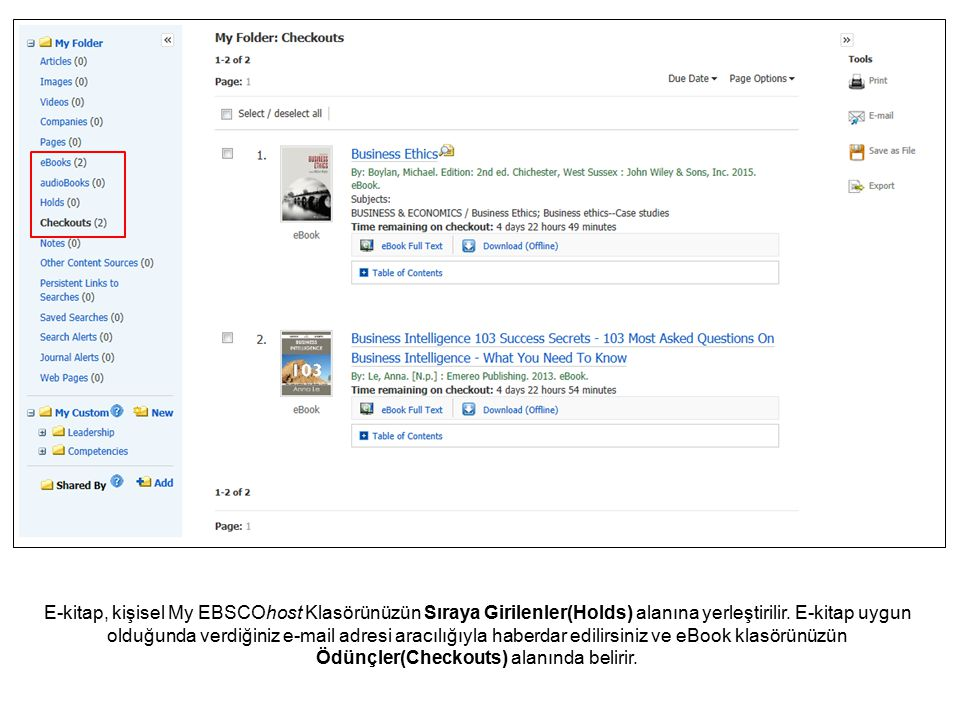 E-kitap, kişisel My EBSCOhost Klasörünüzün Sıraya Girilenler(Holds) alanına yerleştirilir.