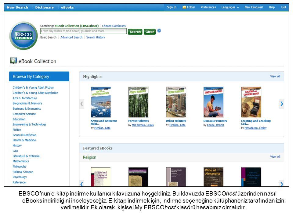 EBSCO'nun e-kitap indirme kullanıcı kılavuzuna hoşgeldiniz. Bu klavuzda EBSCOhost üzerinden nasıl eBooks indirildiğini inceleyeceğiz. E-kitap indirmek