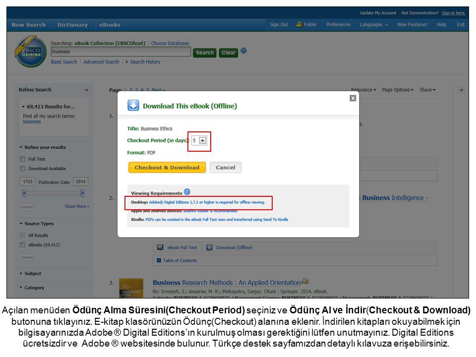 Açılan menüden Ödünç Alma Süresini(Checkout Period) seçiniz ve Ödünç Al ve İndir(Checkout & Download) butonuna tıklayınız. E-kitap klasörünüzün Ödünç(