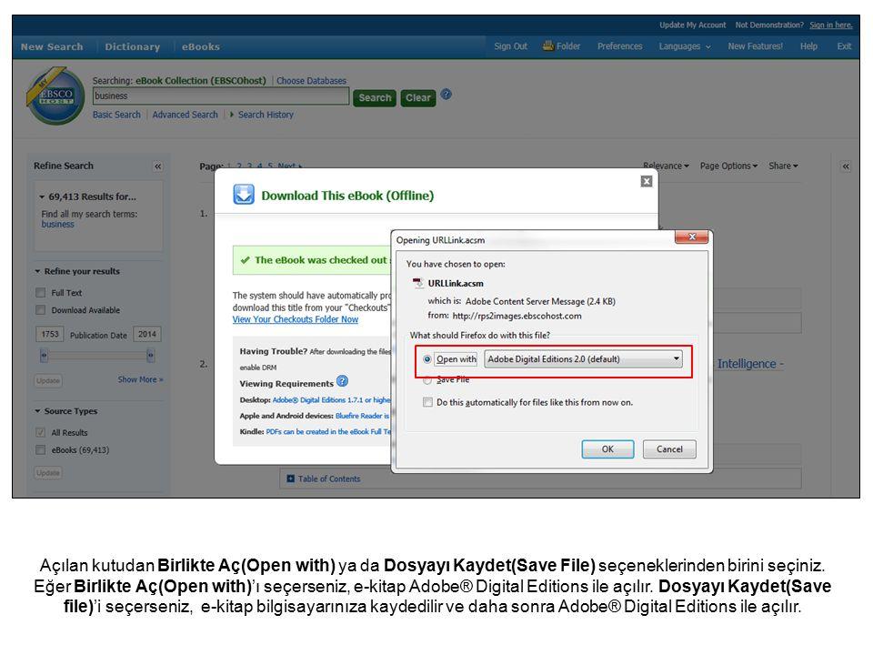 Açılan kutudan Birlikte Aç(Open with) ya da Dosyayı Kaydet(Save File) seçeneklerinden birini seçiniz.