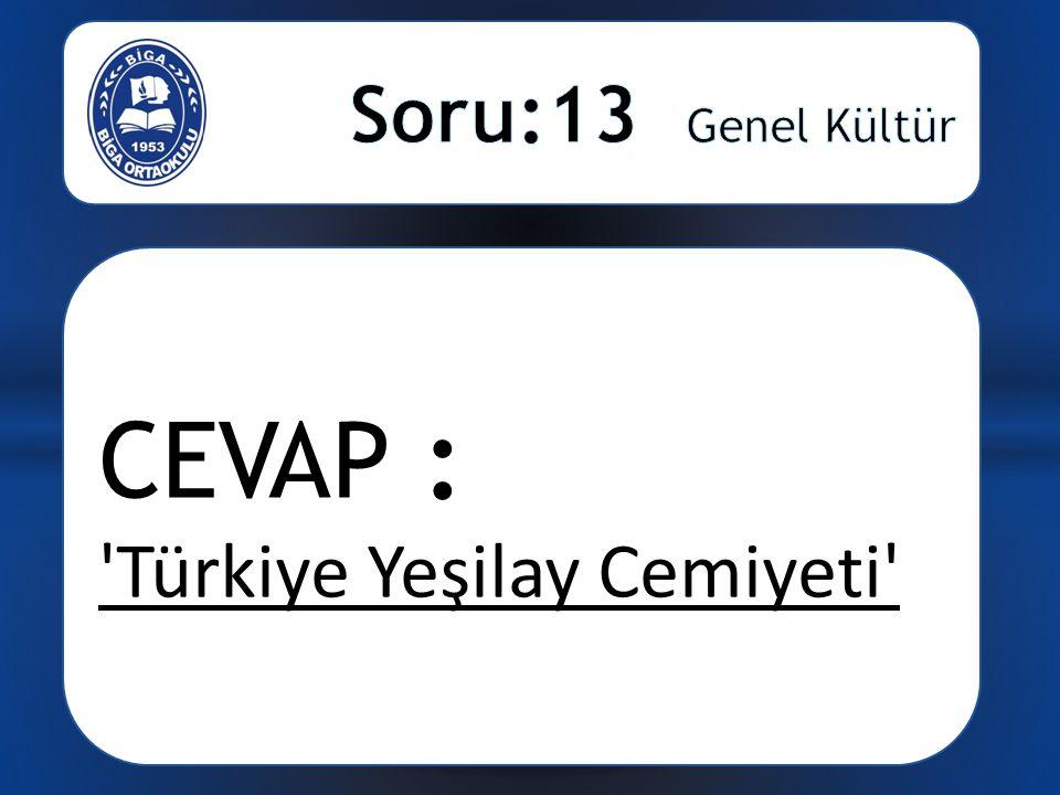 CEVAP : Türkiye Yeşilay Cemiyeti