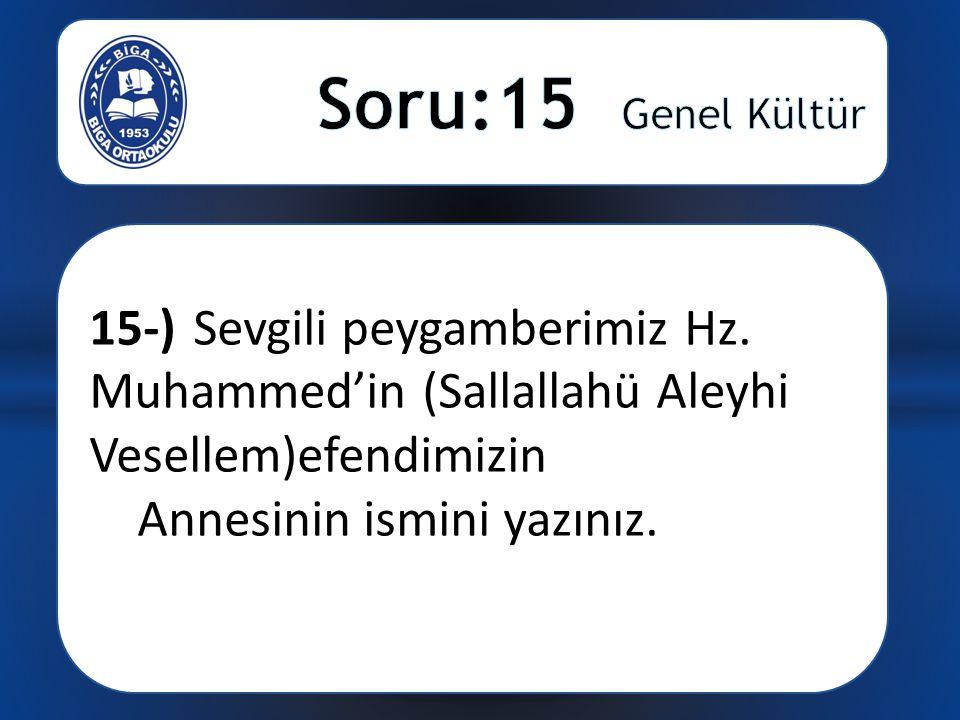 15-) Sevgili peygamberimiz Hz.