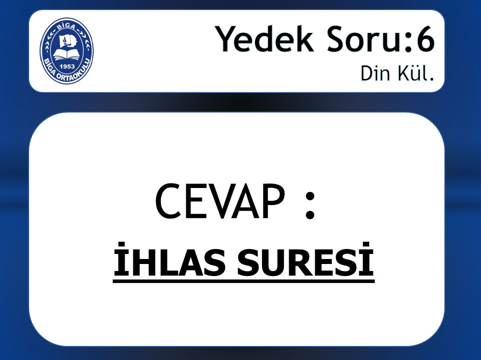 CEVAP : İHLAS SURESİ