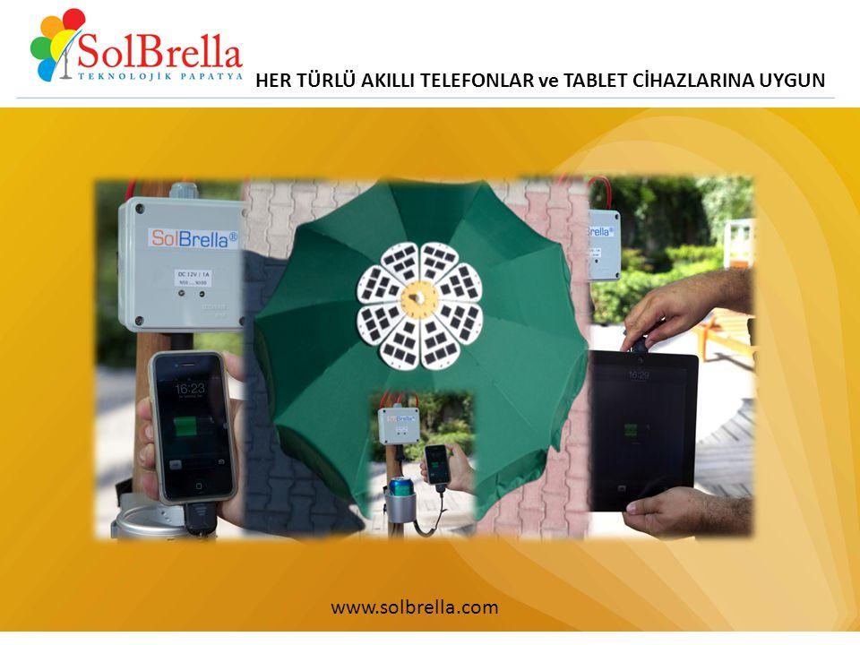HER TÜRLÜ AKILLI TELEFONLAR ve TABLET CİHAZLARINA UYGUN www.solbrella.com