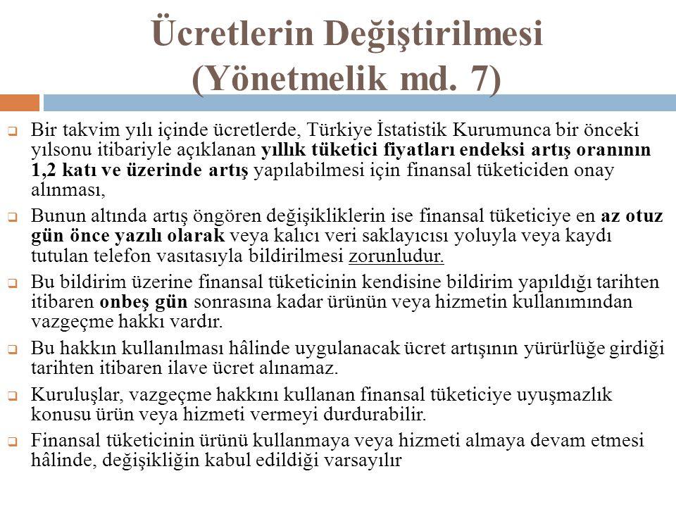 Ücretlerin Değiştirilmesi (Yönetmelik md. 7)  Bir takvim yılı içinde ücretlerde, Türkiye İstatistik Kurumunca bir önceki yılsonu itibariyle açıklanan