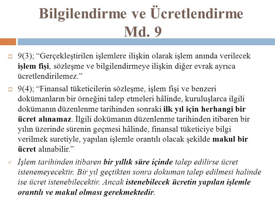 """Bilgilendirme ve Ücretlendirme Md. 9  9(3); """"Gerçekleştirilen işlemlere ilişkin olarak işlem anında verilecek işlem fişi, sözleşme ve bilgilendirmeye"""