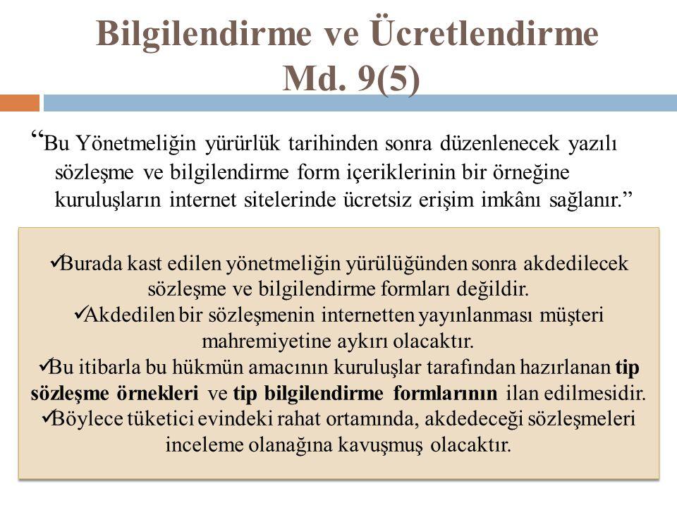 """Bilgilendirme ve Ücretlendirme Md. 9(5) """" Bu Yönetmeliğin yürürlük tarihinden sonra düzenlenecek yazılı sözleşme ve bilgilendirme form içeriklerinin b"""