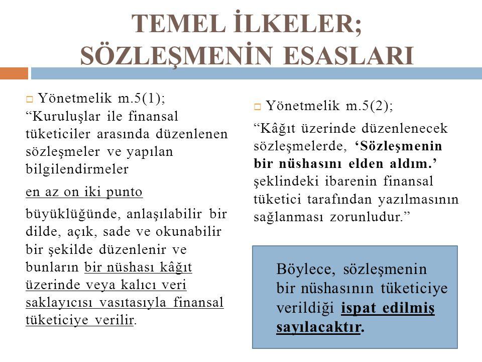 """TEMEL İLKELER; SÖZLEŞMENİN ESASLARI  Yönetmelik m.5(1); """"Kuruluşlar ile finansal tüketiciler arasında düzenlenen sözleşmeler ve yapılan bilgilendirme"""