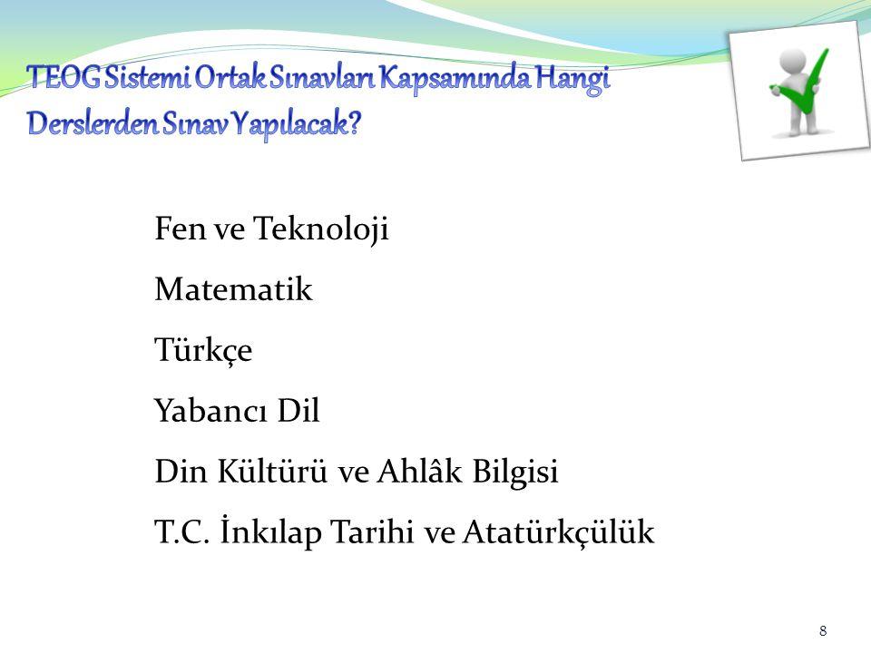 Fen ve Teknoloji Matematik Türkçe Yabancı Dil Din Kültürü ve Ahlâk Bilgisi T.C.