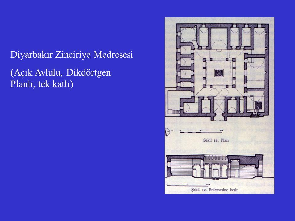 Diyarbakır Zinciriye Medresesi (Açık Avlulu, Dikdörtgen Planlı, tek katlı)