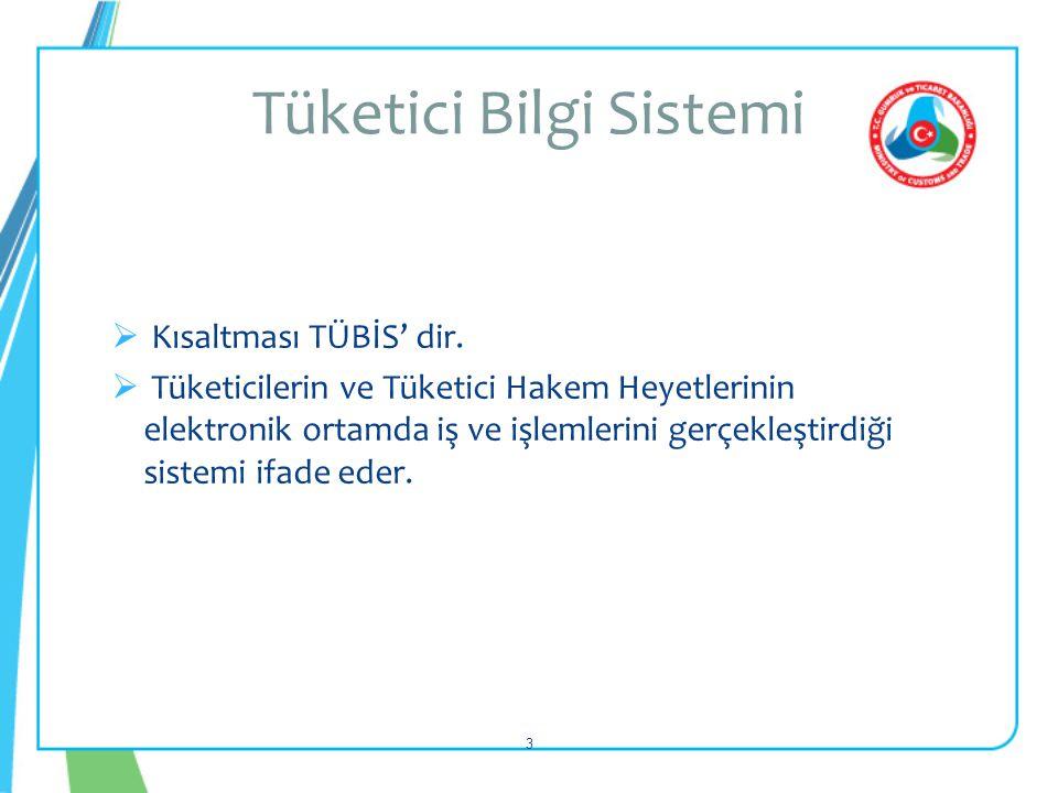  Kısaltması TÜBİS' dir.  Tüketicilerin ve Tüketici Hakem Heyetlerinin elektronik ortamda iş ve işlemlerini gerçekleştirdiği sistemi ifade eder. Tüke