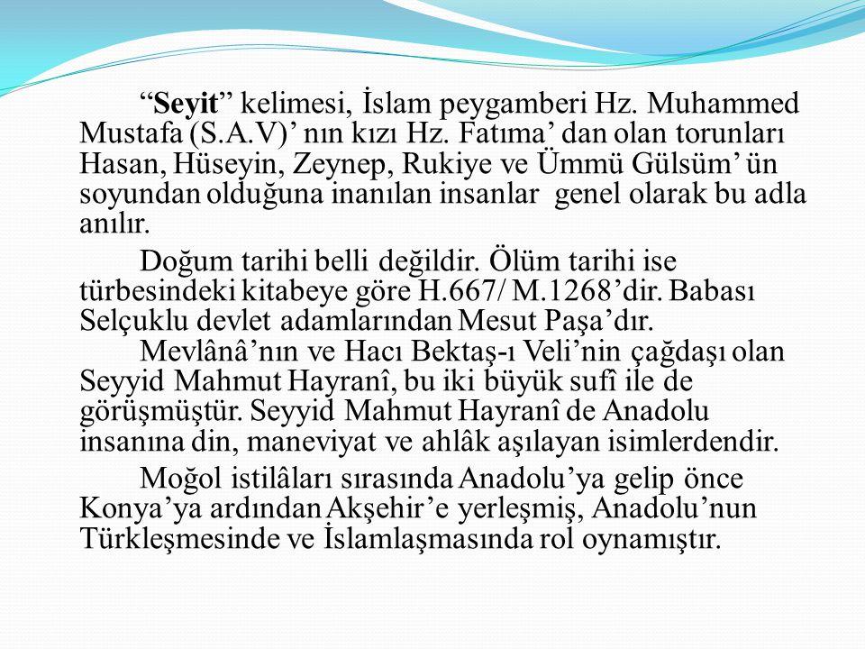 """""""Seyit"""" kelimesi, İslam peygamberi Hz. Muhammed Mustafa (S.A.V)' nın kızı Hz. Fatıma' dan olan torunları Hasan, Hüseyin, Zeynep, Rukiye ve Ümmü Gülsüm"""