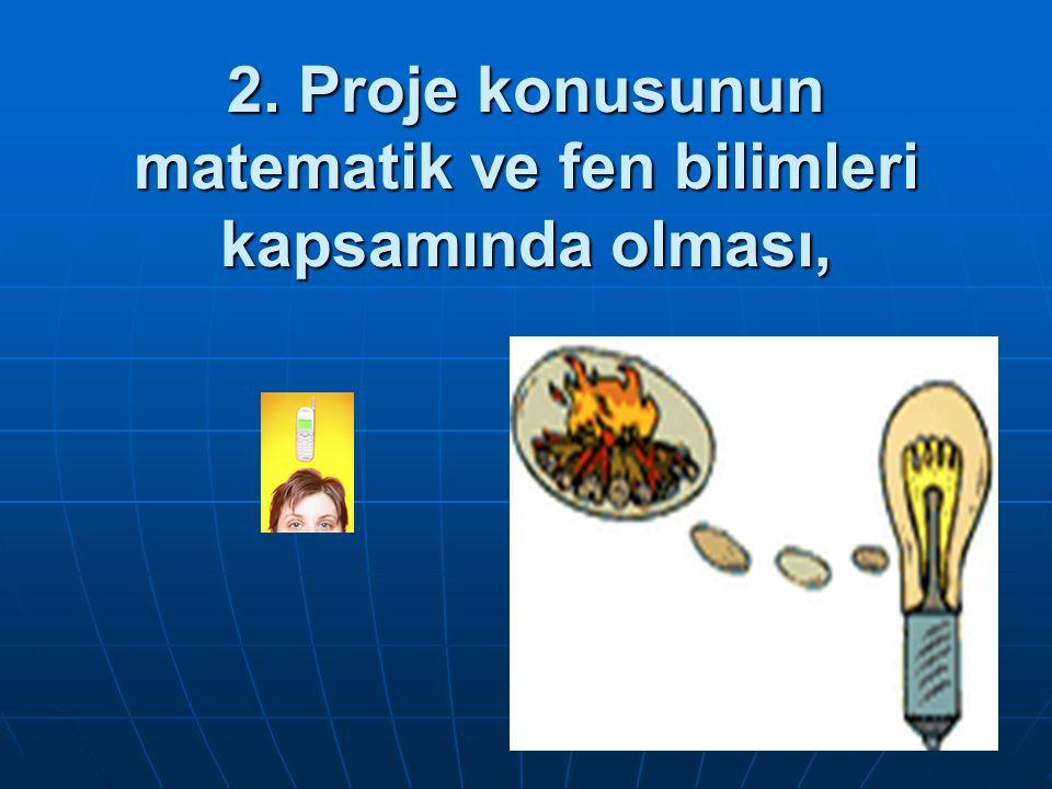 3. Proje başvuru formunun doğru ve eksiksiz doldurulması,