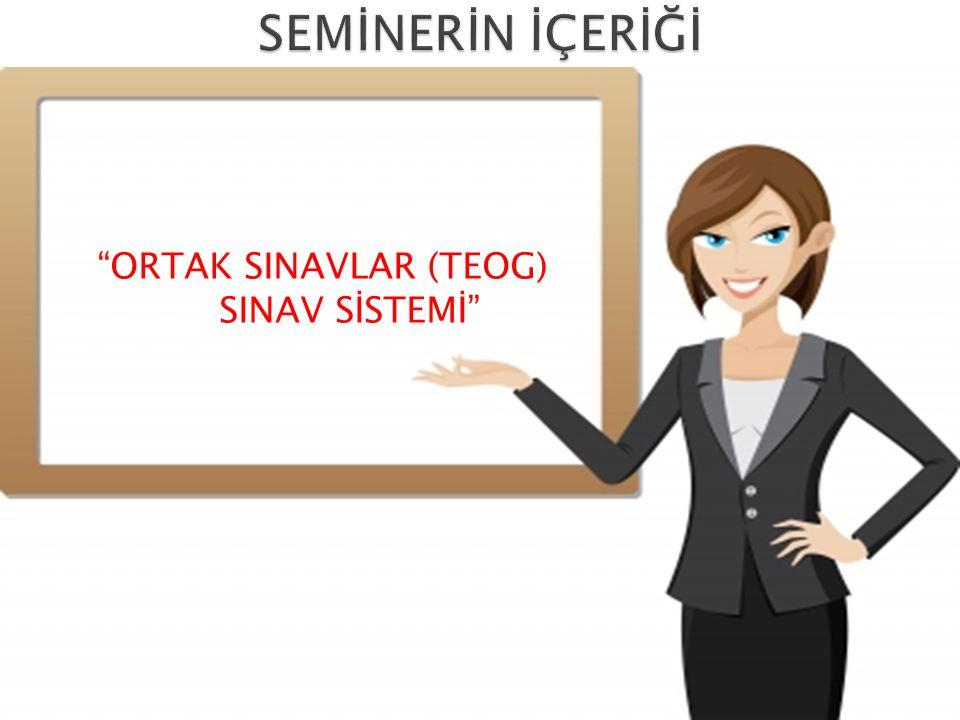 """""""ORTAK SINAVLAR (TEOG) SINAV SİSTEMİ"""""""