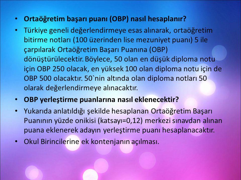 Ortaöğretim başarı puanı (OBP) nasıl hesaplanır? Türkiye geneli değerlendirmeye esas alınarak, ortaöğretim bitirme notları (100 üzerinden lise mezuniy