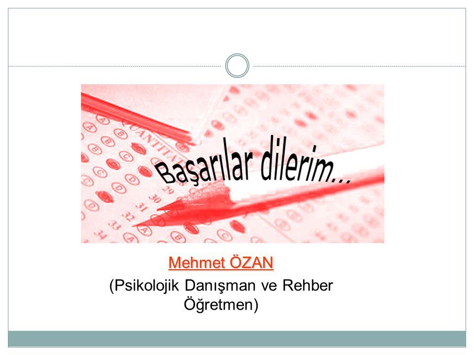 Mehmet ÖZAN (Psikolojik Danışman ve Rehber Öğretmen)