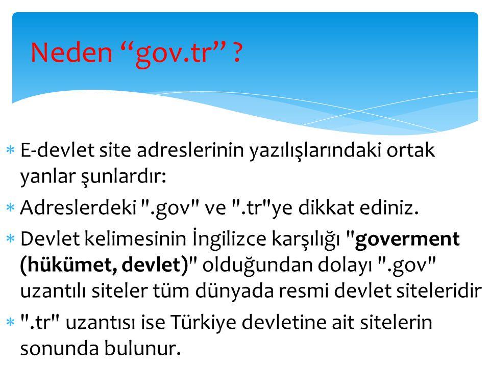 Başlıca Sanal Devlet Siteleri  www.turkiye.gov.tr www.turkiye.gov.tr  www.e-devlet.com www.e-devlet.com  www.devletim.com www.devletim.com  www.e-okul.meb.gov.tr www.e-okul.meb.gov.tr  www.mhrs.gov.tr www.mhrs.gov.tr E devlet sitesi E devlet sitesi değil E devlet sitesi