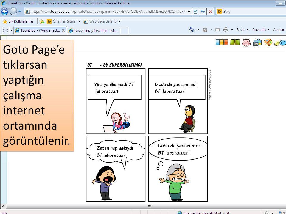 Goto Page'e tıklarsan yaptığın çalışma internet ortamında görüntülenir.