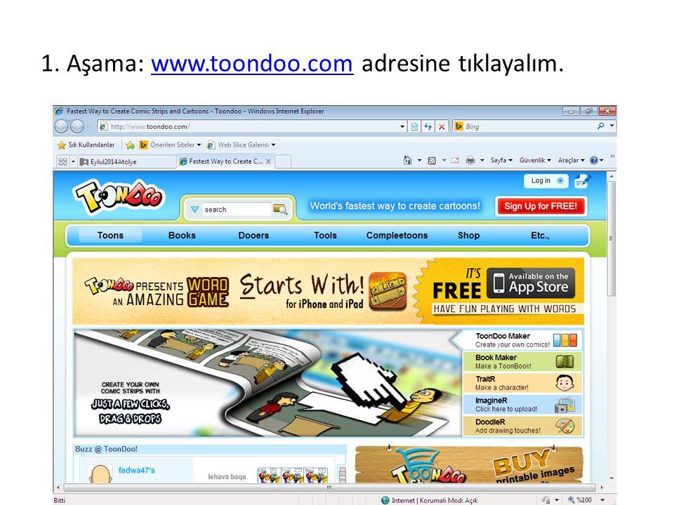 1. Aşama: www.toondoo.com adresine tıklayalım.www.toondoo.com