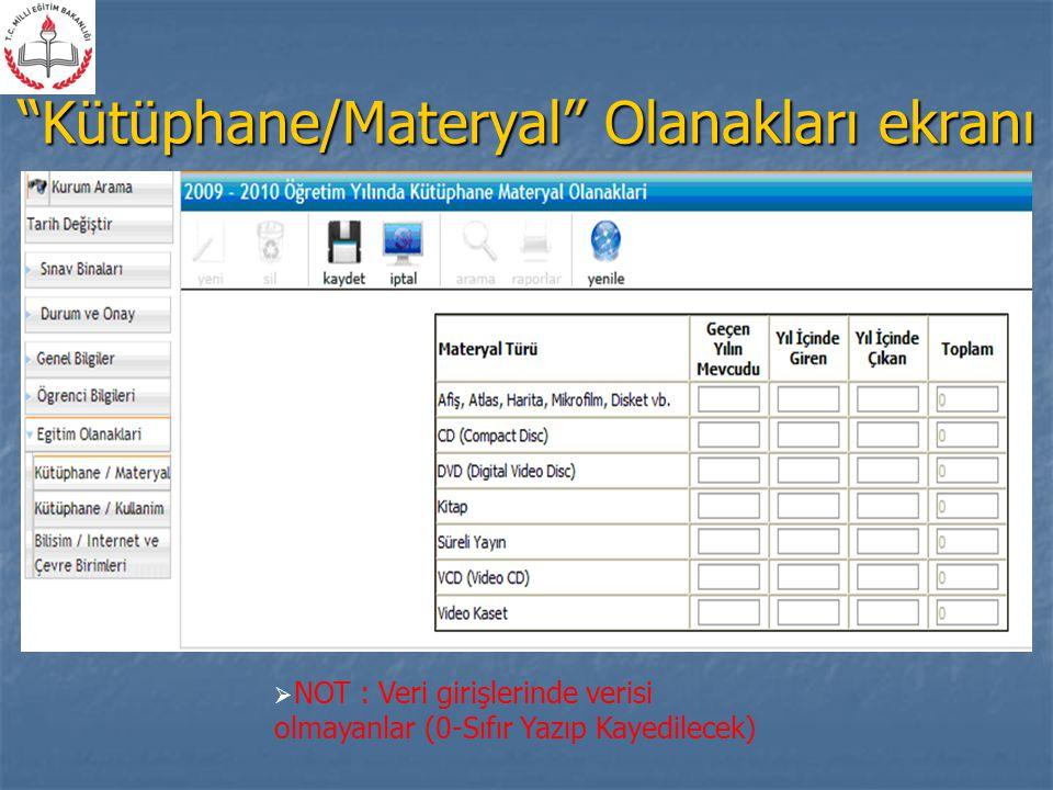 Kütüphane/Materyal Olanakları ekranı  NOT : Veri girişlerinde verisi olmayanlar (0-Sıfır Yazıp Kayedilecek)