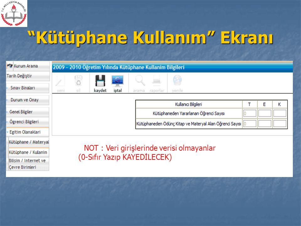 Kütüphane Kullanım Ekranı  NOT : Veri girişlerinde verisi olmayanlar (0-Sıfır Yazıp KAYEDİLECEK)