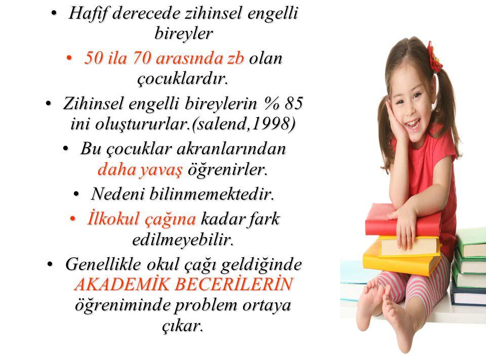 Hafif derecede zihinsel engelli bireylerHafif derecede zihinsel engelli bireyler 50 ila 70 arasında zb olan çocuklardır.50 ila 70 arasında zb olan çocuklardır.