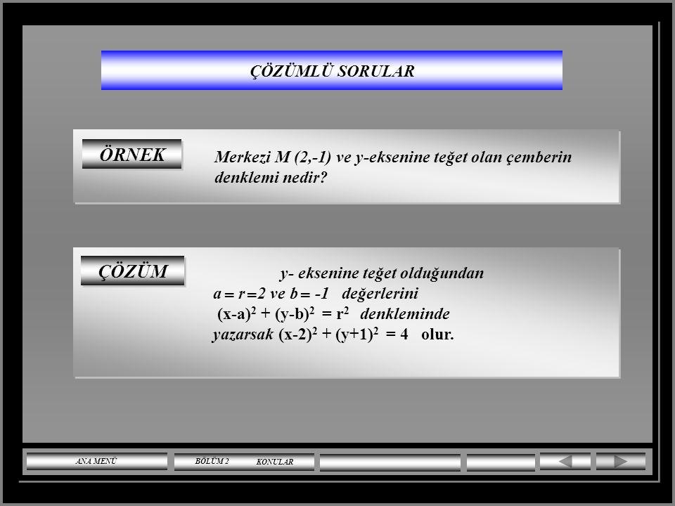 ÇÖZÜMLÜ SORULAR (x+1) 2 + (y-3) 2 = 8 çemberinin merkezinin koordinatlarını ve yarıçapını bulunuz. Verilen denklem (x-a) 2 + (y-b) 2 = r 2 şeklinde ol