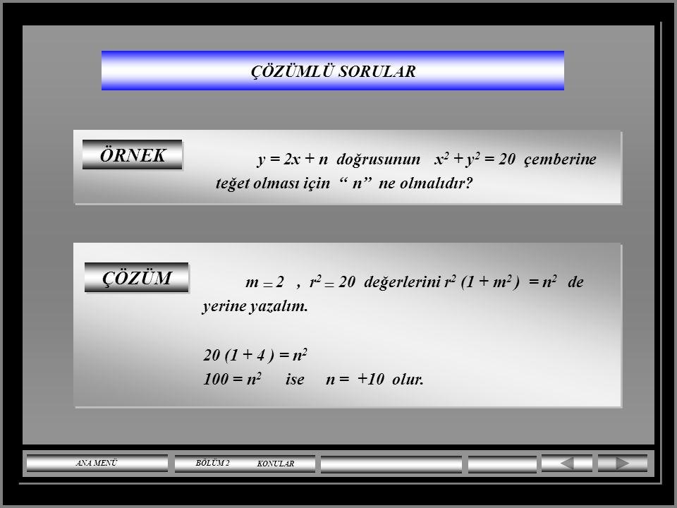 ÇÖZÜM (2. Yol) (x-3) 2 + (y+2) 2 – 10  M (3,-2) ve r. M(3,-2) T A(1,2)..  MA  = (3-1) 2 + (-2-2) 2 = 4 + 16 = MTA diküçgeninde | AT| 2 = |MA| 2 - |