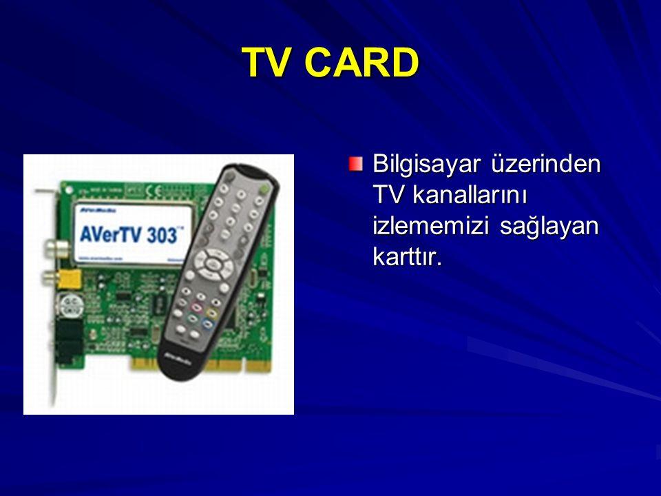 TV CARD Bilgisayar üzerinden TV kanallarını izlememizi sağlayan karttır.