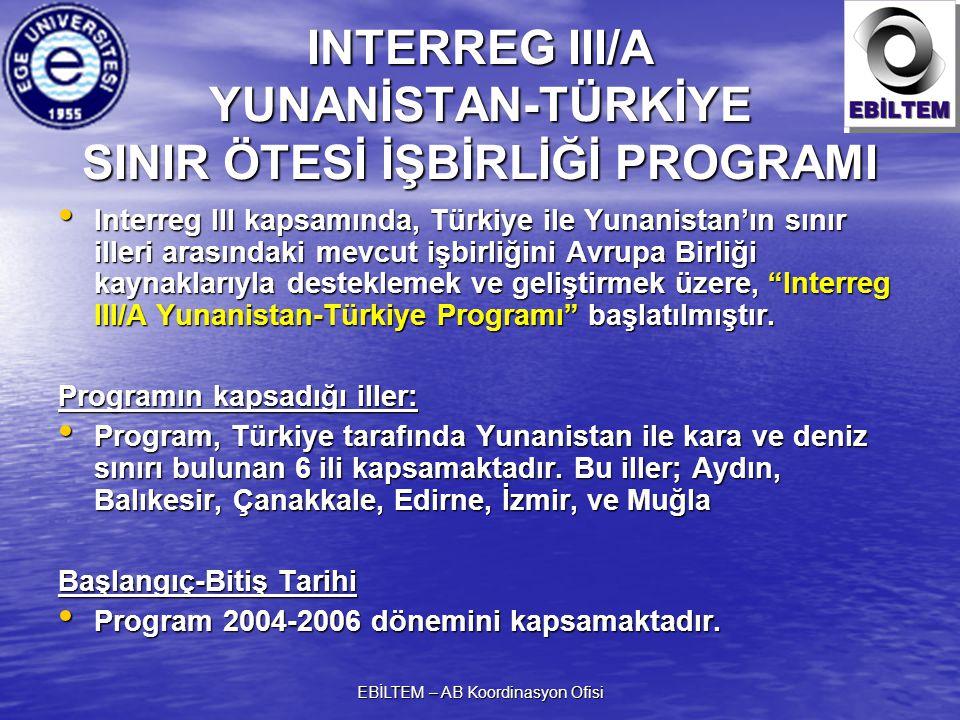 EBİLTEM – AB Koordinasyon Ofisi INTERREG III/A YUNANİSTAN-TÜRKİYE SINIR ÖTESİ İŞBİRLİĞİ PROGRAMI Interreg III kapsamında, Türkiye ile Yunanistan'ın sı