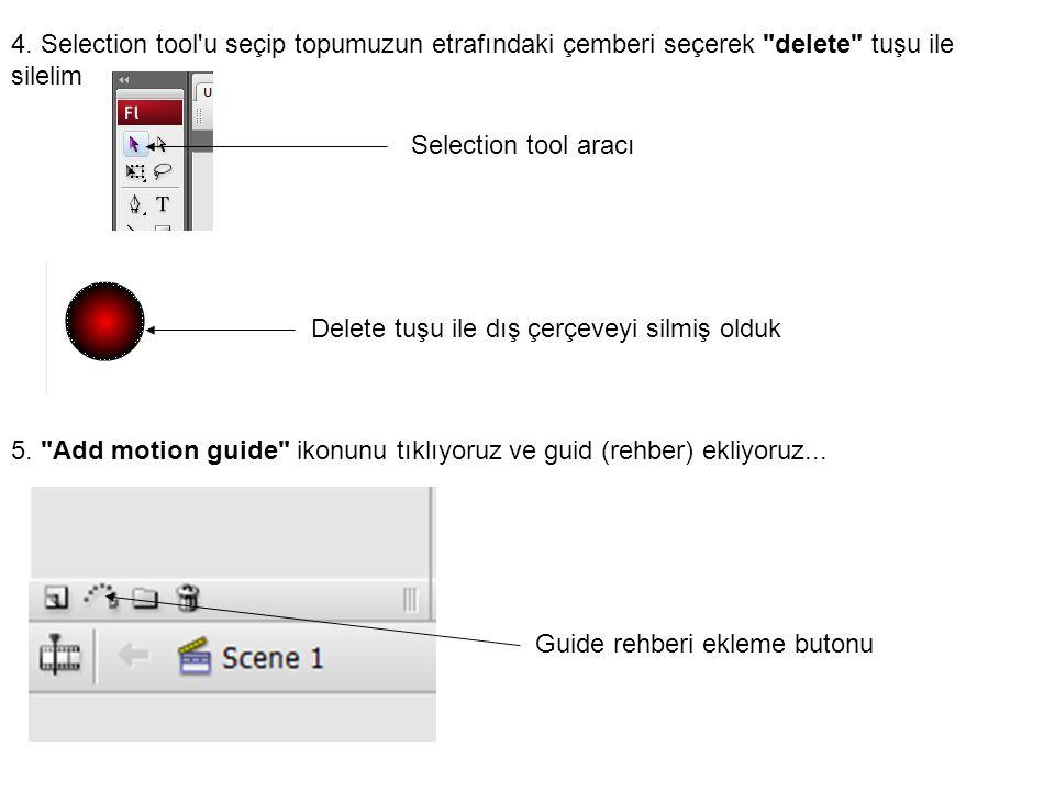 4. Selection tool'u seçip topumuzun etrafındaki çemberi seçerek