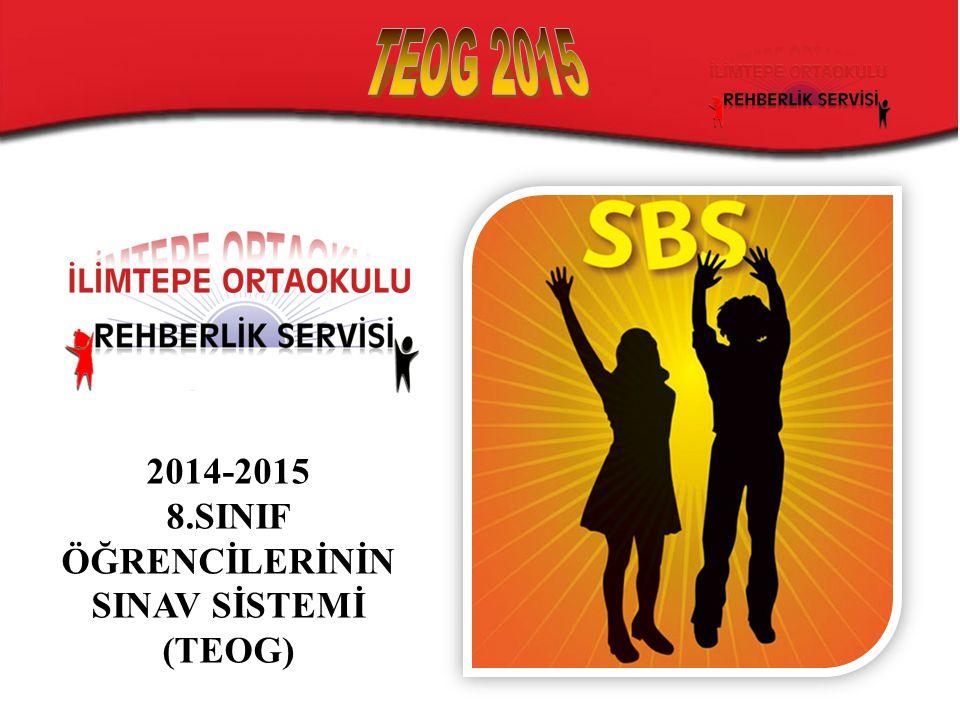 2014-2015 8.SINIF ÖĞRENCİLERİNİN SINAV SİSTEMİ (TEOG)
