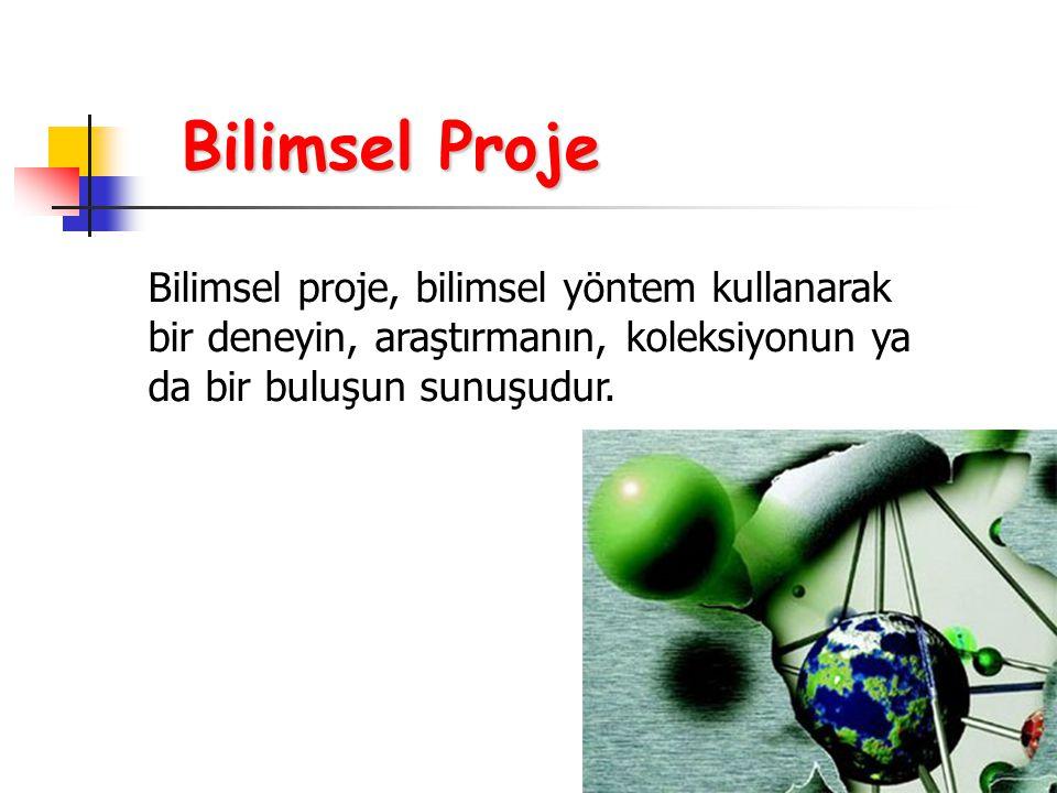 Bilimsel Proje Bilimsel proje, bilimsel yöntem kullanarak bir deneyin, araştırmanın, koleksiyonun ya da bir buluşun sunuşudur.