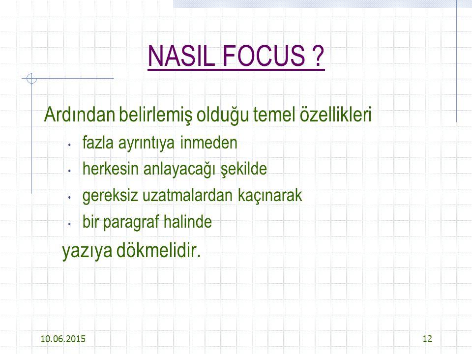 10.06.201512 NASIL FOCUS ? Ardından belirlemiş olduğu temel özellikleri fazla ayrıntıya inmeden herkesin anlayacağı şekilde gereksiz uzatmalardan kaçı