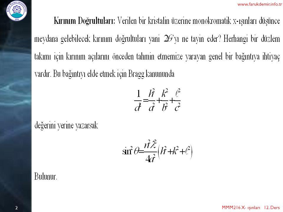 13 MMM216 X- ışınları 12. Ders www.farukdemir.info.tr
