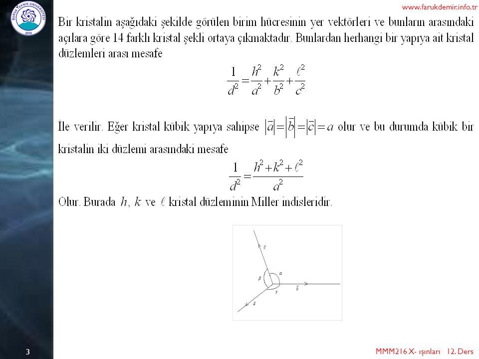 4 MMM216 X- ışınları 12. Ders www.farukdemir.info.tr