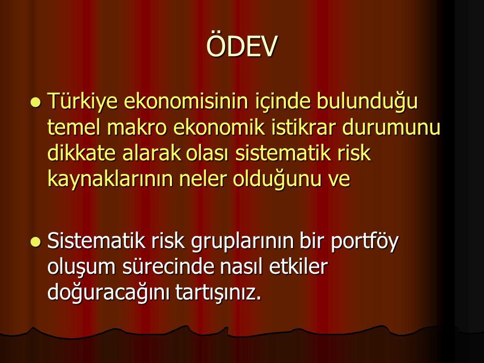 ÖDEV Türkiye ekonomisinin içinde bulunduğu temel makro ekonomik istikrar durumunu dikkate alarak olası sistematik risk kaynaklarının neler olduğunu ve