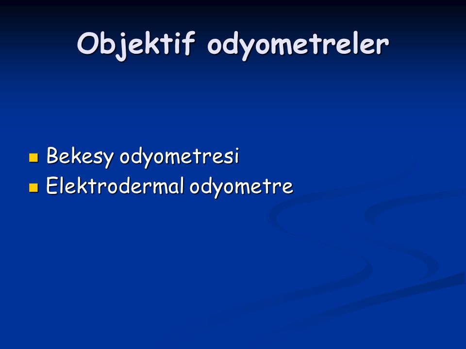 Objektif odyometreler Bekesy odyometresi Bekesy odyometresi Elektrodermal odyometre Elektrodermal odyometre
