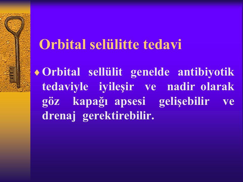 Orbital selülitte tedavi  Orbital sellülit genelde antibiyotik tedaviyle iyileşir ve nadir olarak göz kapağı apsesi gelişebilir ve drenaj gerektirebi