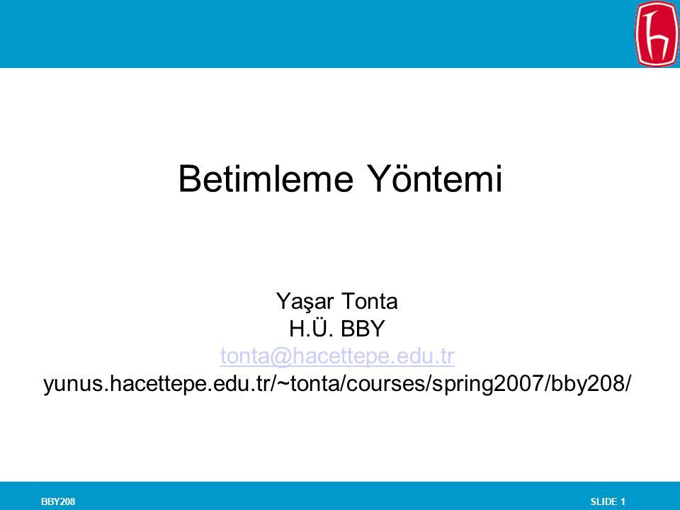 SLIDE 1BBY208 Betimleme Yöntemi Yaşar Tonta H.Ü.