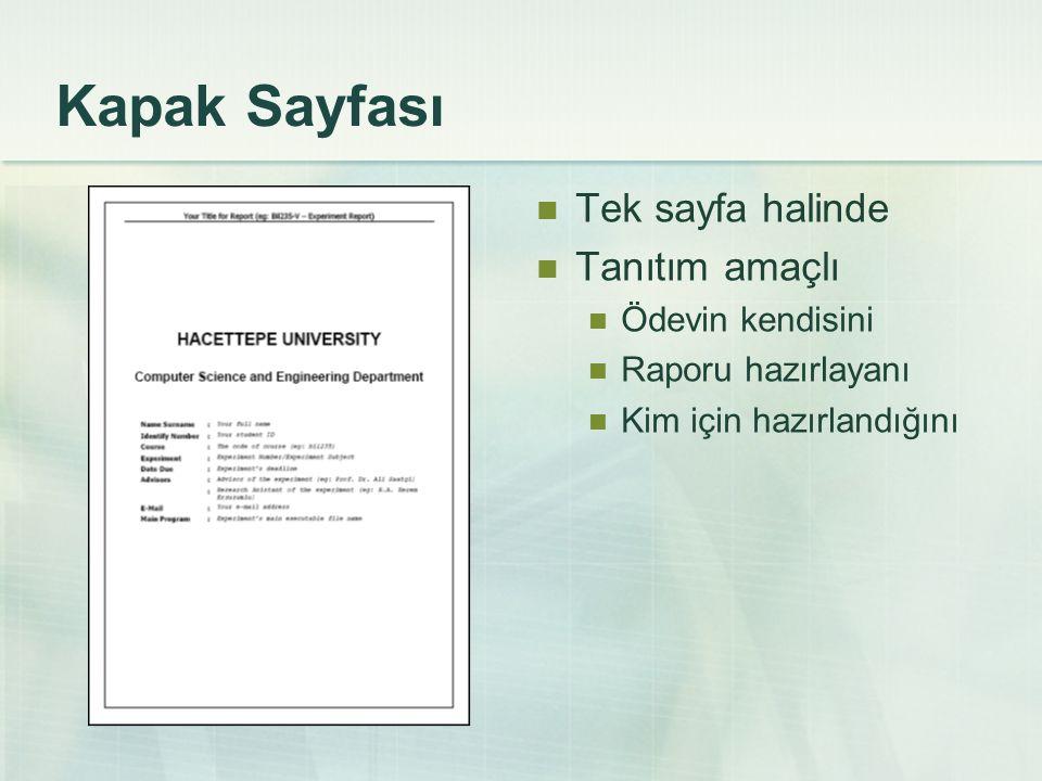 Kapak Sayfası Tek sayfa halinde Tanıtım amaçlı Ödevin kendisini Raporu hazırlayanı Kim için hazırlandığını