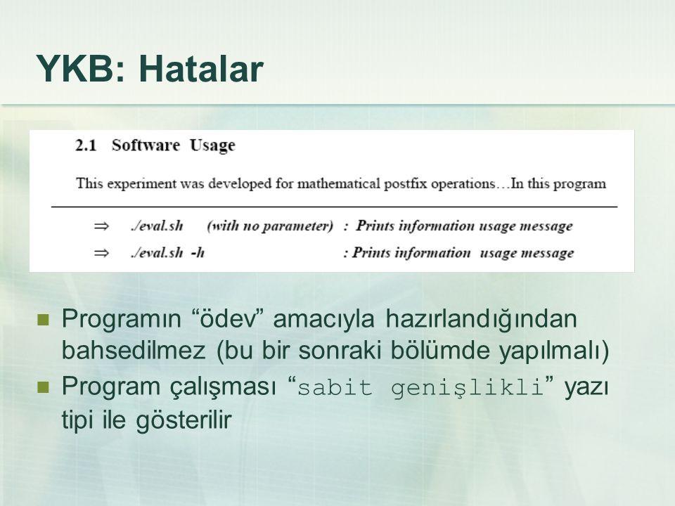 """YKB: Hatalar Programın """"ödev"""" amacıyla hazırlandığından bahsedilmez (bu bir sonraki bölümde yapılmalı) Program çalışması """" sabit genişlikli """" yazı tip"""